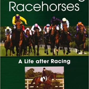Re-Educating Raceshorses – A Life After Racing